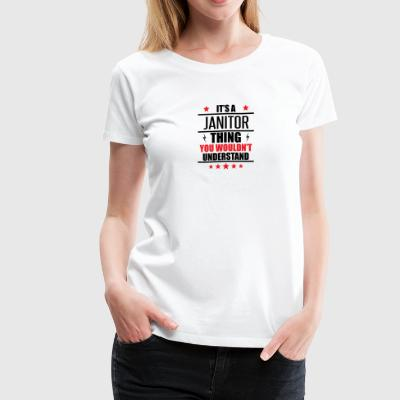 It's A Janitor Thing - Women's Premium T-Shirt