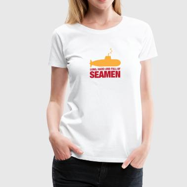Long, Hard And Full Of Seamen! - Women's Premium T-Shirt
