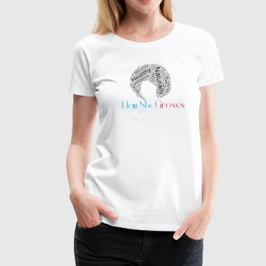 Hair She Grows WordArt Tee - Women's Premium T-Shirt