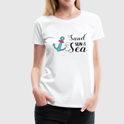 Sand sun & sea - Women's Premium T-Shirt