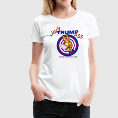Jack Trumpass Sweat Shirts & Long Sleeve T Shirts! - Women's Premium T-Shirt
