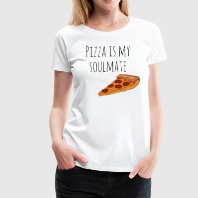 Pizza is my Soulmate - Women's Premium T-Shirt