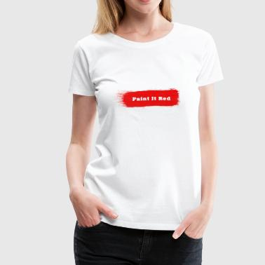 Paint It Red - Women's Premium T-Shirt