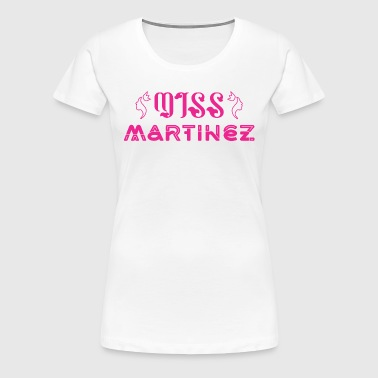 Miss Martinez - Women's Premium T-Shirt