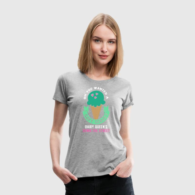 Oh you wanted a soft serve? Volleyball T Shirt - Women's Premium T-Shirt
