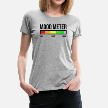 Happy Mood MOOD METER GREAT MOOD - Women's Premium T-Shirt