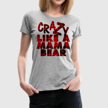 Crazy Papa Crazy Mama Bear Plaid - Women's Premium T-Shirt