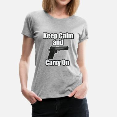 Concealed Carry Keep Calm Carry On - Women's Premium T-Shirt