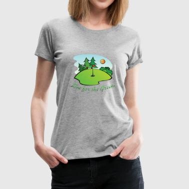 Live for the green - Women's Premium T-Shirt