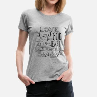 Bible Verse Love the Lord - Women's Premium T-Shirt