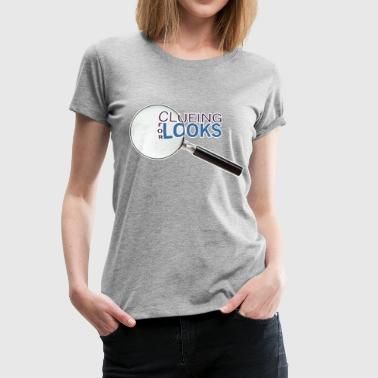 Clueing for Looks - Women's Premium T-Shirt