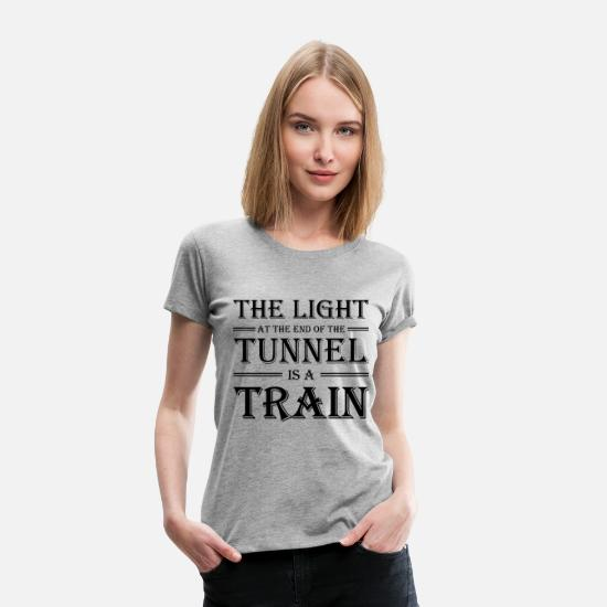 Always T-Shirts - The light at the end of the tunnel is a train - Women's Premium T-Shirt heather gray
