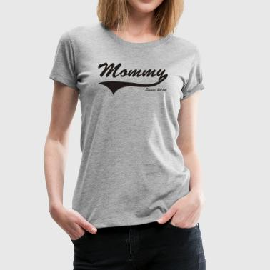 Mommy Since 2016 funny Vintage T Shirt - Women's Premium T-Shirt