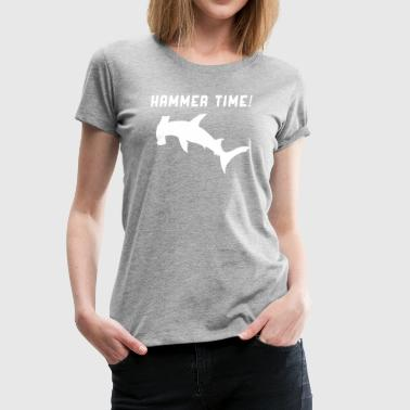 Hammer Time Funny Shark - Women's Premium T-Shirt