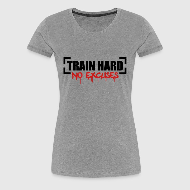 Train Hard No Excuses - Women's Premium T-Shirt