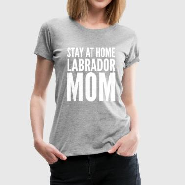 Labrador Mom - Women's Premium T-Shirt