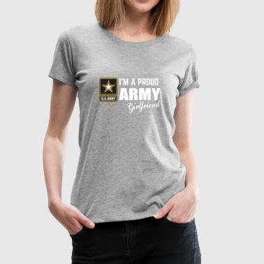 Army Girlfriend I'm A Proud Army Girlfriend T-shirt - Women's Premium T-Shirt