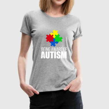 Autism awareness - being aware of autism - Women's Premium T-Shirt