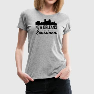 New Orleans New Orleans Louisiana Skyline - Women's Premium T-Shirt