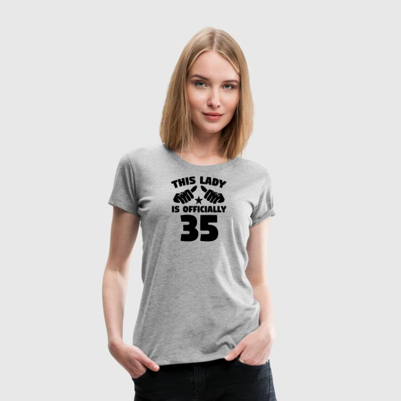 This Lady Is Officially 35 Years Old - Women's Premium T-Shirt