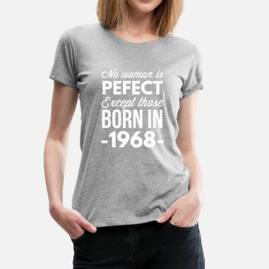 1968 Age Born in 1968 - Women's Premium T-Shirt