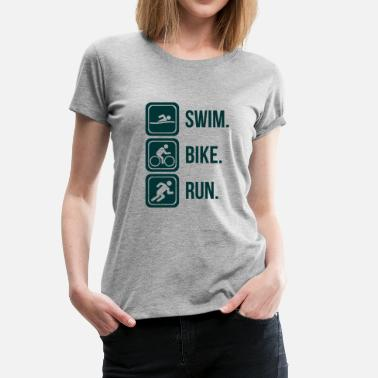 Triathlete Triathlon Swim. Bike. Run - Women's Premium T-Shirt