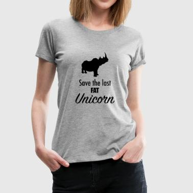 Unicorn | Save the last fat Unicorn - Women's Premium T-Shirt