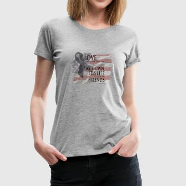 Bible Military Quotes for Military Sacrifice - Women's Premium T-Shirt