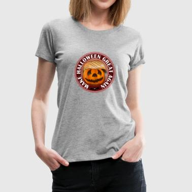 Make Halloween Great Again Trump Trumpkin - Women's Premium T-Shirt