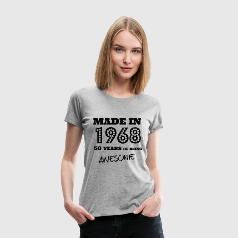Made in 1968 50th bday - Women's Premium T-Shirt
