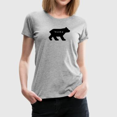 mama bear - Women's Premium T-Shirt