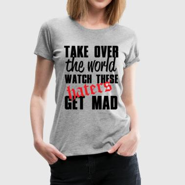 Mickey Hand Obey Take Over The World Watch These Haters Get Mad - Women's Premium T-Shirt