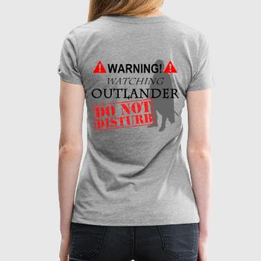 Do Not Disturb Do Not Disturb OUTLANDER - Women's Premium T-Shirt