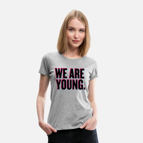 Boss T-Shirts - We Are Young - Women's Premium T-Shirt heather gray