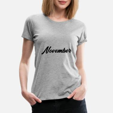 Halloween Quote November Typography - Women's Premium T-Shirt