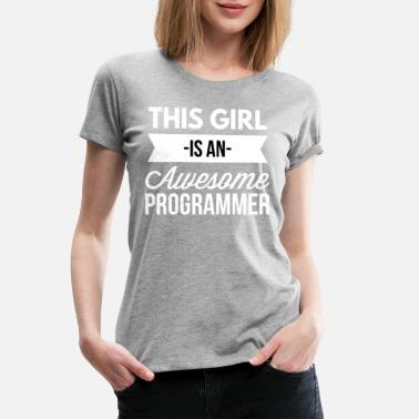 Programmer Girl This girl is an awesome Programmer - Women's Premium T-Shirt