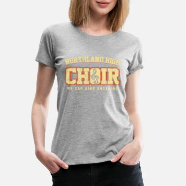 Sing Movie Northland High Choir We Can Sing Anything - Women's Premium T-Shirt