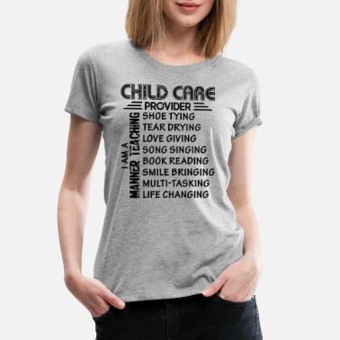 Child Care Worker Child Care Provider Shirt - Women's Premium T-Shirt