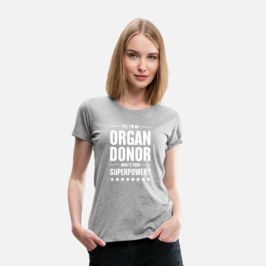 Donor T-Shirts - Yes, I'm An Organ Donor - Women's Premium T-Shirt heather gray