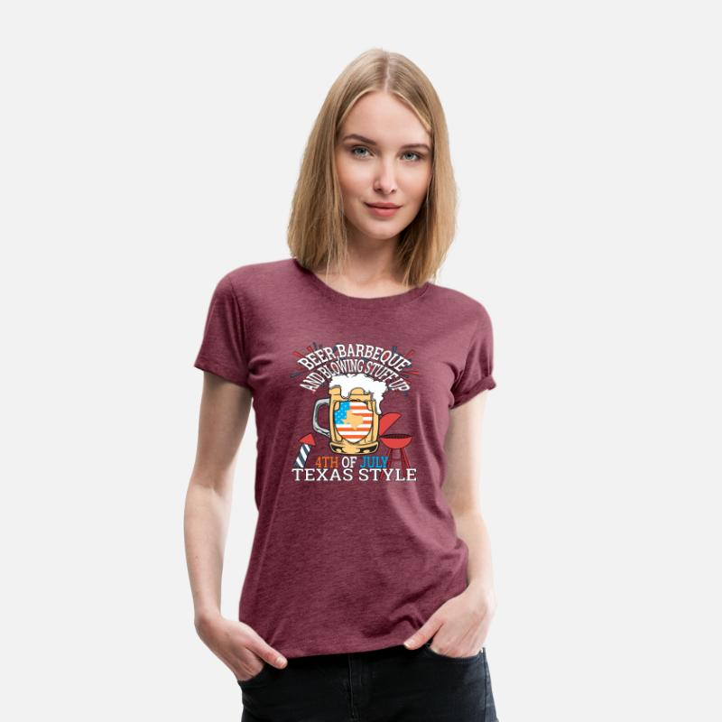 a22f9d6b Beer BBQ And Blowin Stuff Up 4th Of July Texas Women's Premium T-Shirt -  heather burgundy