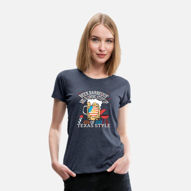 3eee6314 Beer BBQ And Blowin Stuff Up 4th Of July Texas Women's Premium T-Shirt -  heather blue