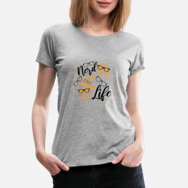 Lifes A Bitch Nerds life - Women's Premium T-Shirt