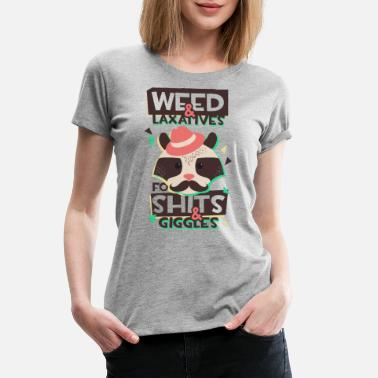 Giggle Weed & Laxatives for Shits & Giggles - Women's Premium T-Shirt