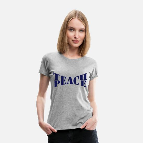 Peace T-Shirts - Teach Peace - Women's Premium T-Shirt heather gray
