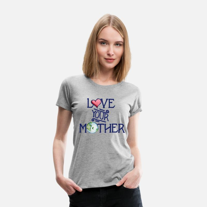 051fed9bb Love your mother earth day art Women's Premium T-Shirt   Spreadshirt