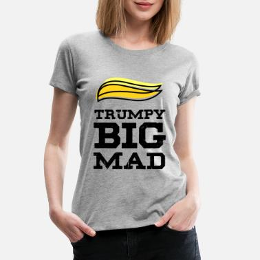 Gun Vote Trumpy Big Mad - President Donald Trump Funny - Women's Premium T-Shirt
