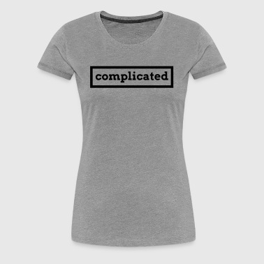Complicated - Women's Premium T-Shirt