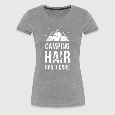 Camping hair don't care Camping T Shirt - Women's Premium T-Shirt