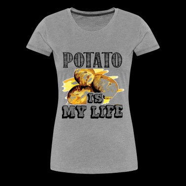 Potato Is My Life Shirts - Women's Premium T-Shirt