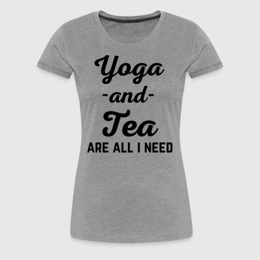 Yoga And Tea Funny Quote  - Women's Premium T-Shirt